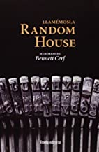 Llamémosla Random House : memorias de…