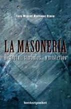 La Masonería : historia,…