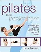 Pilates para perder peso by Lynne Robinson
