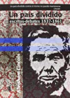 Abraham Lincoln: Un país dividido,…
