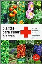 Plantas para curar plantas by Bernard…