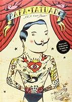Papá tatuado by Daniel Nesquens