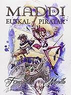 Maddi eta euskal piratak by Fernando Morillo