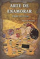 Arte de enamorar- Libro segundo by Alba de…