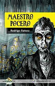 Maestro pocero (Spanish Edition) af Rodrigo…