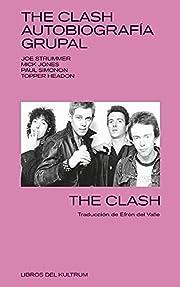 The Clash: Autobiografía grupal por The…