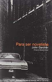 Para ser novelista de John Gardner
