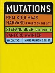 Mutations af Rem Koolhaas