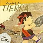 Viaje bajo la tierra by Alicia Sevilla…