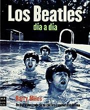 Los Beatles, día a día de Barry Miles