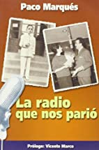 La radio que nos parió by Paco…
