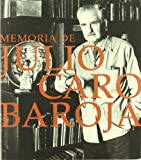 Memoria de Julio Caro Baroja : 2 de diciembre de 2005-15 de enero de 2006, Madrid, Centro Cultural Conde Duque, Sala Pedro de Ribera / [textos, Jaime Alvar ... [et al.] ; coordinació, Paloma Martín Llopis, Patricia de la Puente Mora-Figueroa]