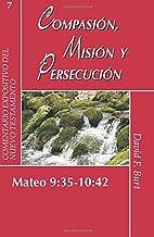 Compasión, Misión y Persecución - Mateo…