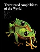 Threatened Amphibians of the World by S. N.…