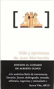 Vida y Opiniones de Juan Mal-herido