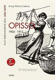 Opisso, 1903 - 1912 av Josep M. Cadena