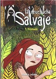 La muchacha salvaje: Nómada av Mireia…
