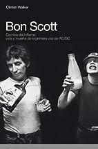 Bon Scott camino del infierno: vida y muerte…