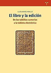 El Libro y la edición : de las tablillas…