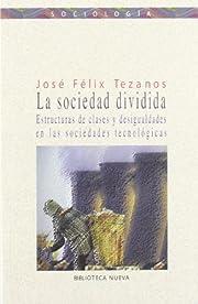 La sociedad dividida : estructuras de clases…
