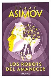 Los robots del amanecer (Serie de los robots…
