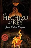 El hechizo del rey / José Calvo Poyato