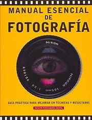 Manual esencial de fotografía: Guía…