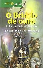 O Brindo de ouro by Xesús Manuel…