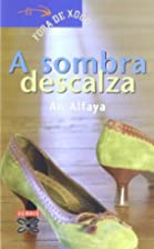 A sombra descalza by an Alfaya