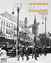Sevilla. 100 fotografías que deberías…
