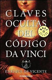 Las Claves Ocultas Del Codigo Da Vinci/ the…
