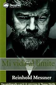 Mi vida al límite av Reinhold Messner
