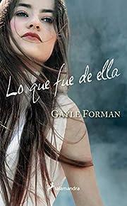 Lo que fue de ella di Gayle Forman
