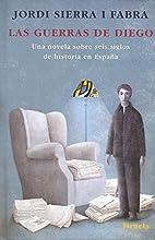 Las guerras de Diego : una novela sobre seis…