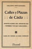 Calles y plazas de Cádiz : apuntes…