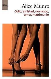Odio, Amistad, Noviazgo, Amor, Matrimonio…