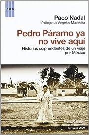 Pedro Páramo ya no vive aquí por Francisco…