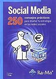 Social Media: 250 consejos prácticos para diseñar tu estrategia en las redes sociales/ Víctor Puig