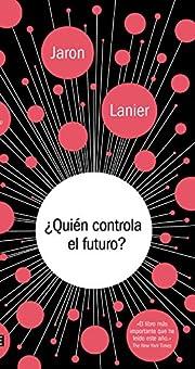 Quien Controla El Futuro / Who Owns the…