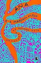 Ana e a margem do rio : confissões de…