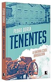 Tenentes: A guerra civil brasileira: A…