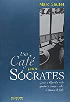 Um café para Sócrates: como a filosofia…