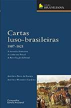 Cartas Luso-Brasileiras. 1807-1821 -…