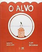 O alvo by Ilan Brenman