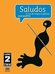 Saludos: Curso de Lengua Espanola - Libro 2…