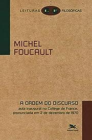 Ordem do Discurso, A von Michel Foucault