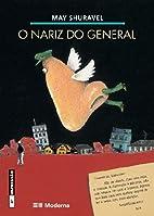Nariz do general, O by May Shuravel
