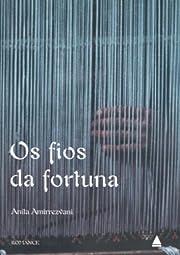 OS FIOS DA FORTUNA av Anita Amirrezvani