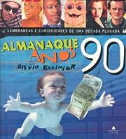 Almanaque Anos 90: Lembrancas E Curiosidades…