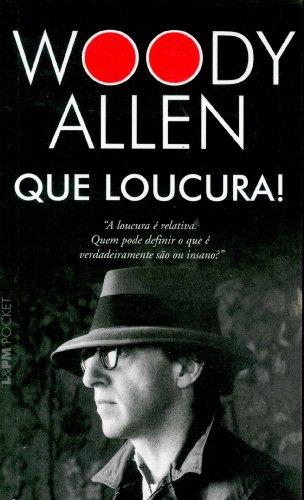 Que Loucura! - Coleção L&PM Pocket (Em Portuguese do Brasil), Woody Allen